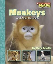 Monkeys And Other Mammals (Scholastic News Nonfiction Readers) by Mary Schulte