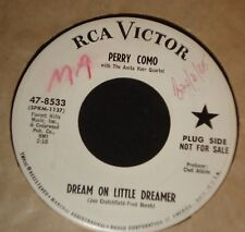 PERRY COMO 45 - DREAM ON LITTLE DREAMER - 1950s POP PROMO ON RCA