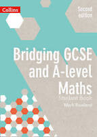 Bridging GCSE and A-level Maths Student Book by Mark Rowland (Paperback, 2017)
