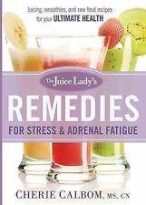 The Juice Lady's Remedies for Stress and Adrenal Fatigue: Juicing, Smoothies, an