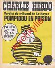 Charlie Hebdo n°137 du 02/07/1973 Reiser Pompidou bagnard Bigeard