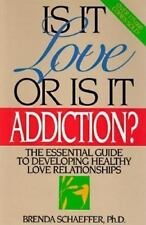 Is It Love or Is It Addiction by Brenda Schaeffer, Ph.D., Good Book
