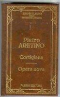 Cortigiana - Opera Nova,Aretino Pietro  ,Fabbri,1998
