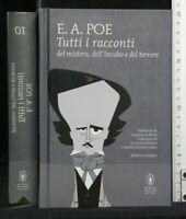TUTTI I RACCONTI DEL MISTERO, DELL'INCUBO E DEL TERRORE. Poe. Newton Compton.