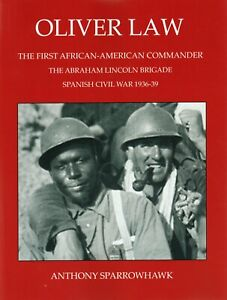 Oliver Law,African-American Commander,Abraham Lincoln Brigade,Spanish Civil War