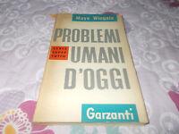 PROBLEMI UMANI D'OGGI Mayo Wingate 1° ediz.1955 GARZANTI SOCIETA' CONTEMPORANEA