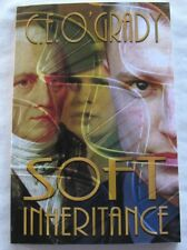 Soft Inheritance by C. E. O'Grady (PB 2016)