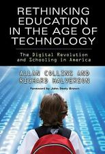 Rethinking Education in the Age of Technology: The Digital Revolution and School