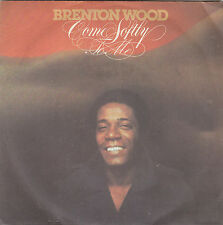 """BRENTON WOOD - come softly to me / you're everything i need 45"""""""