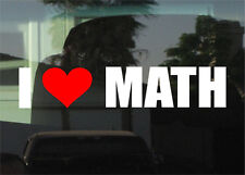 I LOVE MATH  -  DIE CUT VINYL WINDOW/BUMPER STICKER