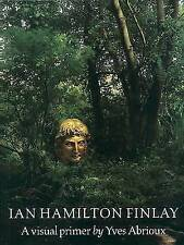 Ian Hamilton Finlay: A Visual Primer by Yves Abrioux (Paperback, 1994)
