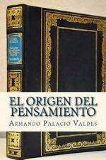 El Origen Del Pensamiento by Armando Palacio Valdes (2016, Paperback)