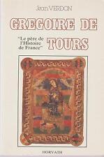 Jean Verdon : Gregoire de Tours (le père de l'histoire de france)