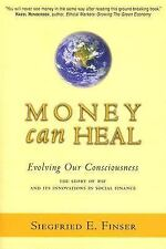 Money Can Heal: Evolving Our Consciousness: The Story of RSF and Its I-ExLibrary