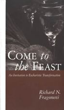 Come to the Feast: An Invitation to Eucharistic Transformation