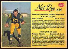 1963 POST CFL FOOTBALL #136 NAT DYE EX+ EDMONTON ESKIMOS UNIV OF GEORGIA