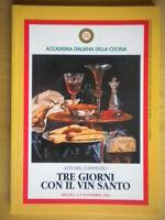 Tre giorni con il vin santo. Arezzo 1-3 novembre 2001 atti del convegnoAccadem
