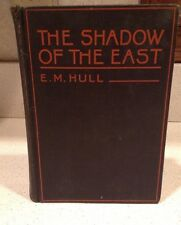 The Shadow of the East E M Hull c1921 / 3rd Pntg 1922 Vintage OLD Book