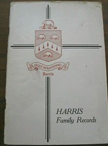 HARRIS FAMILY RECORDS History Seaver BOOK GENEALOGY 1929 Deaths Marriages