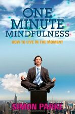 One-Minute Mindfulness: How to Live in the Moment,Simon Parke