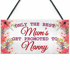 Plaque ONLY THE BEST MUMS Get PROMOTED To NANNY Nan Baby Gift Sign Chic Grandma