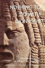 Nothing to Do with Dionysos?: Athenian Drama in Its Social Context