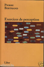 Exercices de perception par Pierre Bertrand (2006, Paperback)