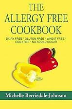 Allergy-Free Cookbook : Dairy Free- Gluten Free- Wheat Free- Egg Free- No Added