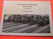 Canadian National in the East Volume One by J. Norman Lowe Trains Locomotives