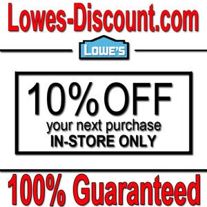 1x Lowes 10% Off Instore ONLY Coupon - 100% GUARANTEED - READ ITEM DESC