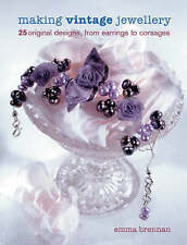 Making Vintage Jewellery: 25 Original Designs, from Earrings to Corsages, Brenna