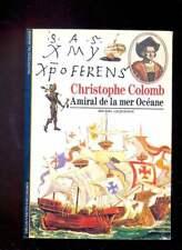 Michel LEQUENNE Christohpe Colomb Amiral de la mer Océane Découvertes Gallimard