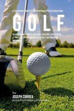 El Programa Completo de Entrenamiento de Fuerza para Golf : Desarrolle Mas...