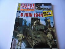 STEEL MASTERS HORS-SERIE ISSUE 21  -6 JUIN  MILITARY HISTORY/ WARGAMING MAGAZINE
