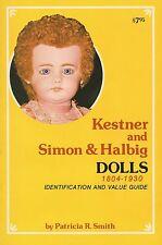 German Kestner Simon Halbig Dolls 1804-1930 incl. Marks Values / Scarce Book