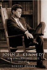 JOHN F. KENNEDY: AN UNFINISHED LIFE 1917-1963. , Dallek, Robert. , Used; Very Go