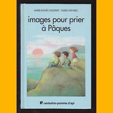 IMAGES POUR PRIER À PÂQUES Marie-Agnès Gaudrat Ulises Wensell 1991