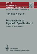 Fundamentals of Algebraic Specification 1 : Equations and Initial Semantics 6...