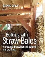 Building with Straw Bales: A Practical Manual for Self-Builders and Architects (