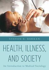 Health, Illness and Society by Steven E. Barkan (2016, Paperback)