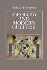 Ideology and Modern Culture: Critical Social Theory in the Era of Mass Communica