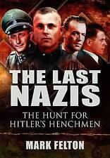 The Last Nazis: The Hunt for Hitler's Henchmen, Mark Felton, New Book