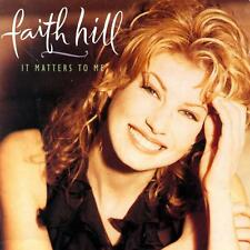 CD FAITH HILL - IT MATTERS TO ME -  INC. 5 TOP TEN HIT SINGLES- COUNTRY MUSIC