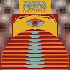 Garcia Peoples - One Step Behind (NEW CD)