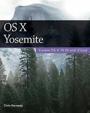 OS X Yosemite: By Kennedy, Chris