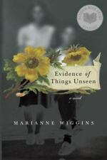 NEW - Evidence of Things Unseen : A Novel by Wiggins, Marianne
