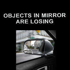 Car Truck Window Objects In Mirror Are Losing Words White Vinyl Decal Sticker H