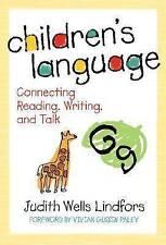 Children's Language: Connecting Reading, Writing, and Talk (Language & Literacy