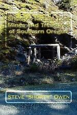 Shorty's Not So Lost Mines And Treasures Of Southern Oregon: By Steve Shorty ...