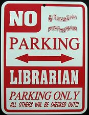 LIBRARIAN PARKING ONLY Steel Sign - No Parking Sign, music, orchestra, band